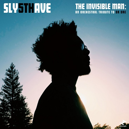 Album-Tipp: SLY5THAVE - Invisible Man: An Orchestral Tribute to Dr.Dre // 2 Videos +full album stream